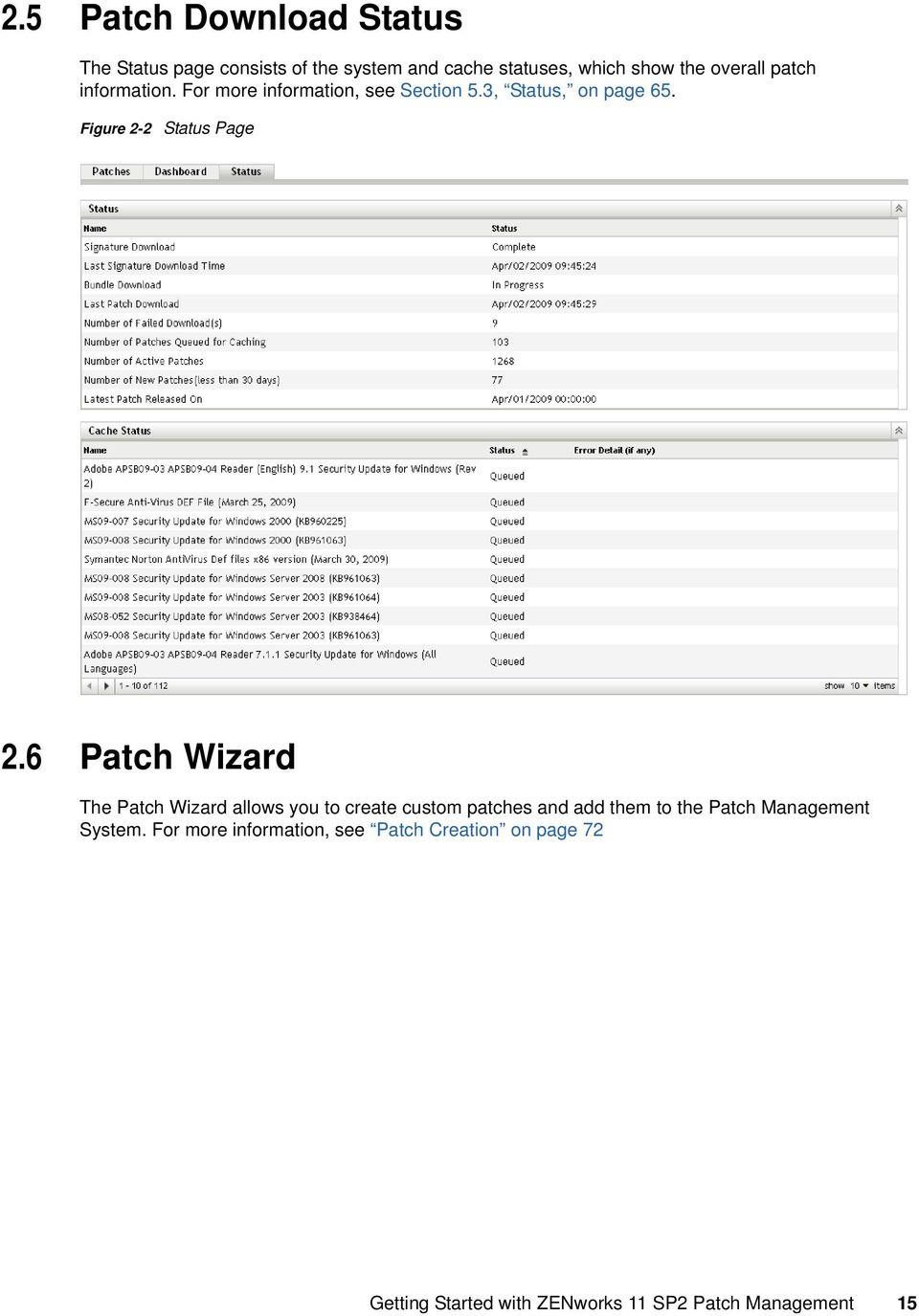 6 Patch Wizard The Patch Wizard allows you to create custom patches and add them to the Patch Management
