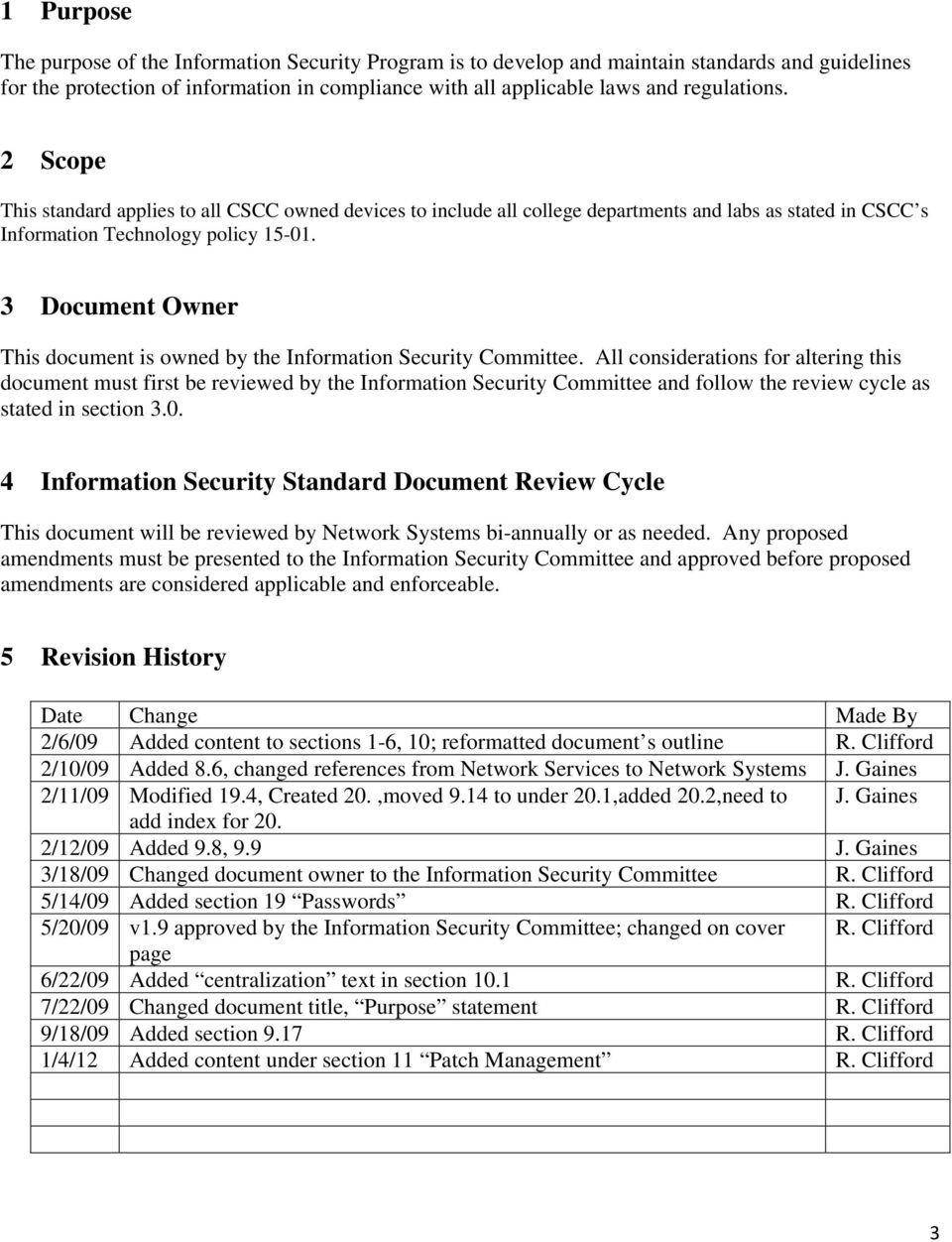 3 Document Owner This document is owned by the Information Security Committee.