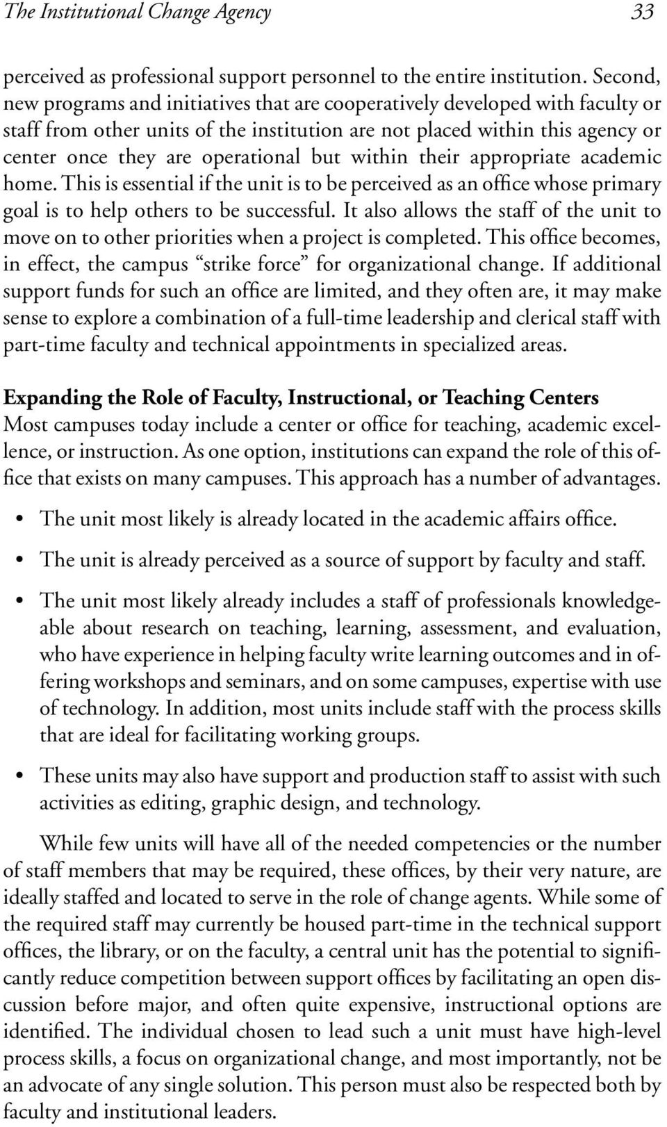 but within their appropriate academic home. This is essential if the unit is to be perceived as an office whose primary goal is to help others to be successful.