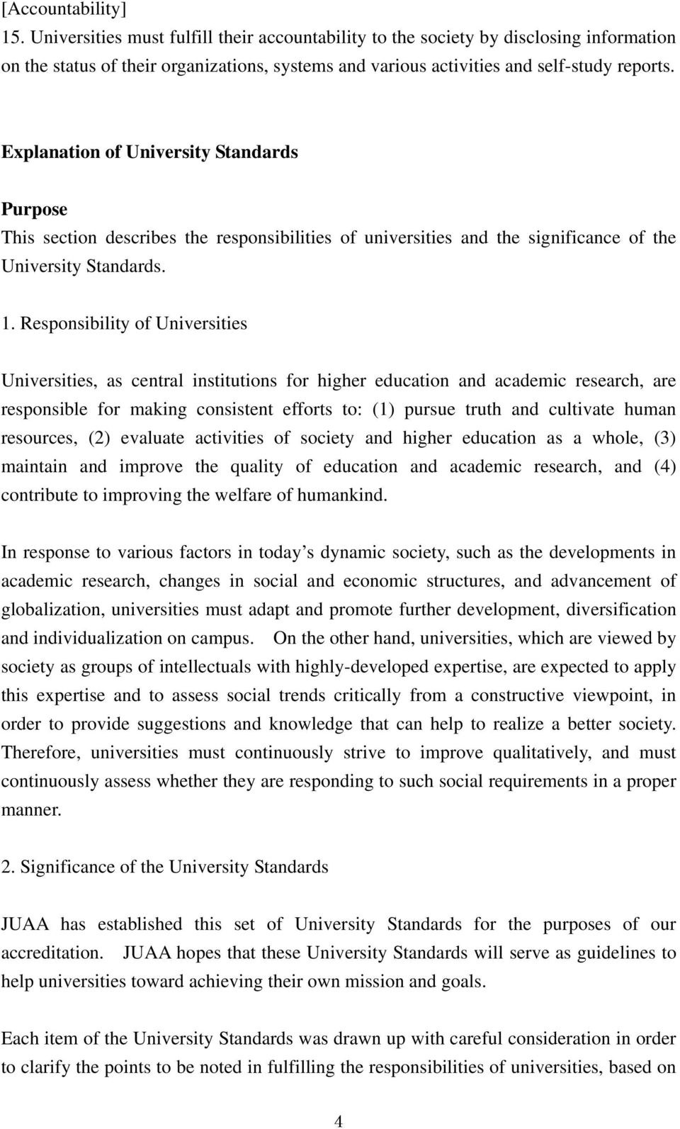 Explanation of University Standards Purpose This section describes the responsibilities of universities and the significance of the University Standards. 1.