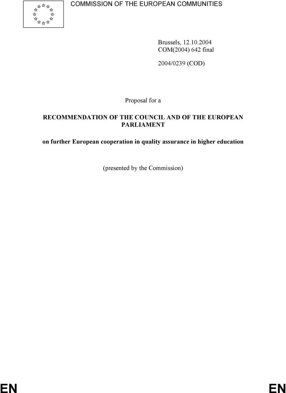 RECOMMENDATION OF THE COUNCIL AND OF THE EUROPEAN PARLIAMENT on