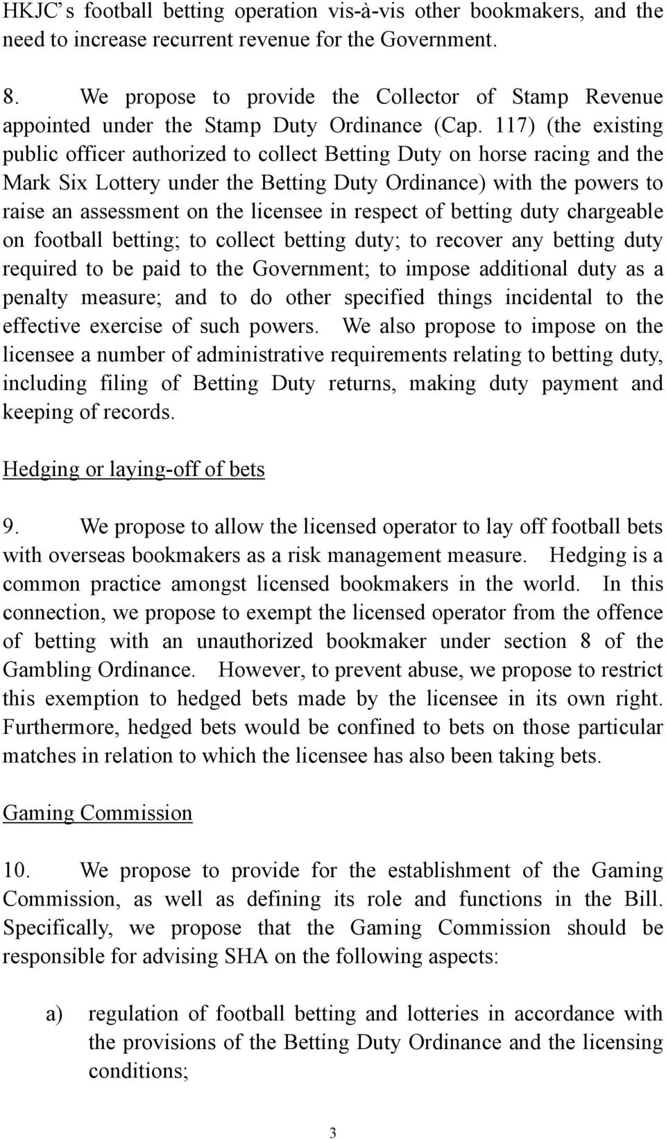 117) (the existing public officer authorized to collect Betting Duty on horse racing and the Mark Six Lottery under the Betting Duty Ordinance) with the powers to raise an assessment on the licensee