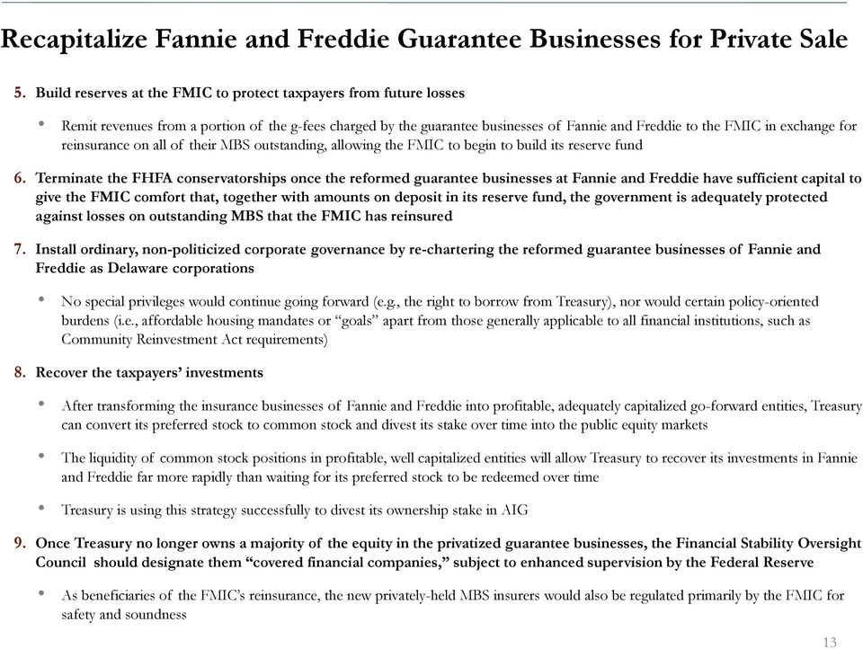 reinsurance on all of their MBS outstanding, allowing the FMIC to begin to build its reserve fund 6.