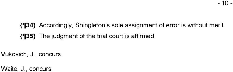 { 35} The judgment of the trial court is