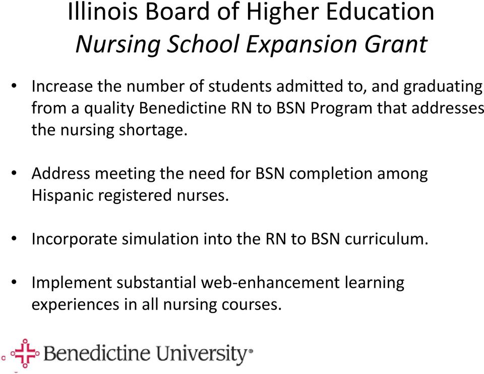 shortage. Address meeting the need for BSN completion among Hispanic registered nurses.