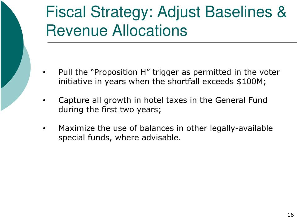 $100M; Capture all growth in hotel taxes in the General Fund during the first two