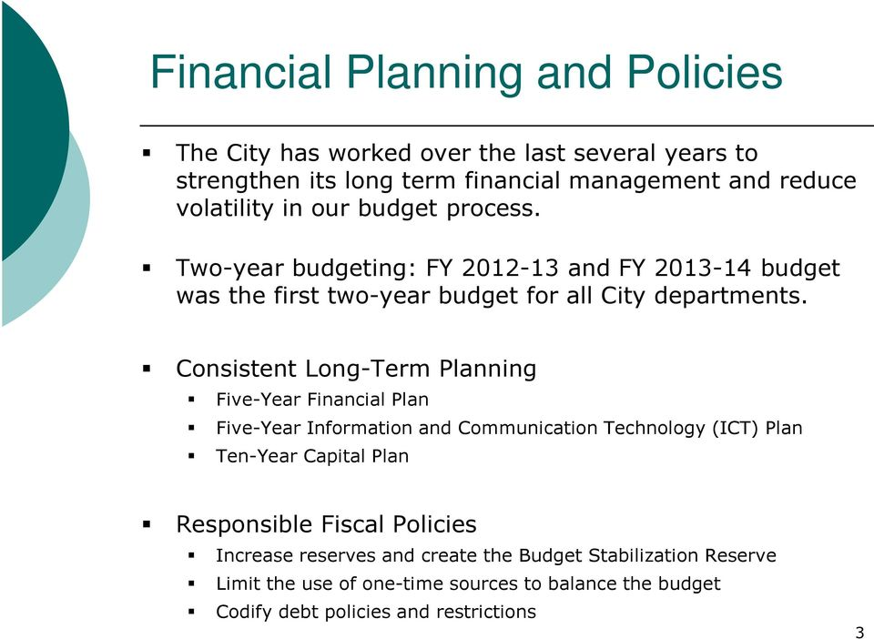 Consistent Long-Term Planning Five-Year Financial Plan Five-Year Information and Communication Technology (ICT) Plan Ten-Year Capital Plan Responsible