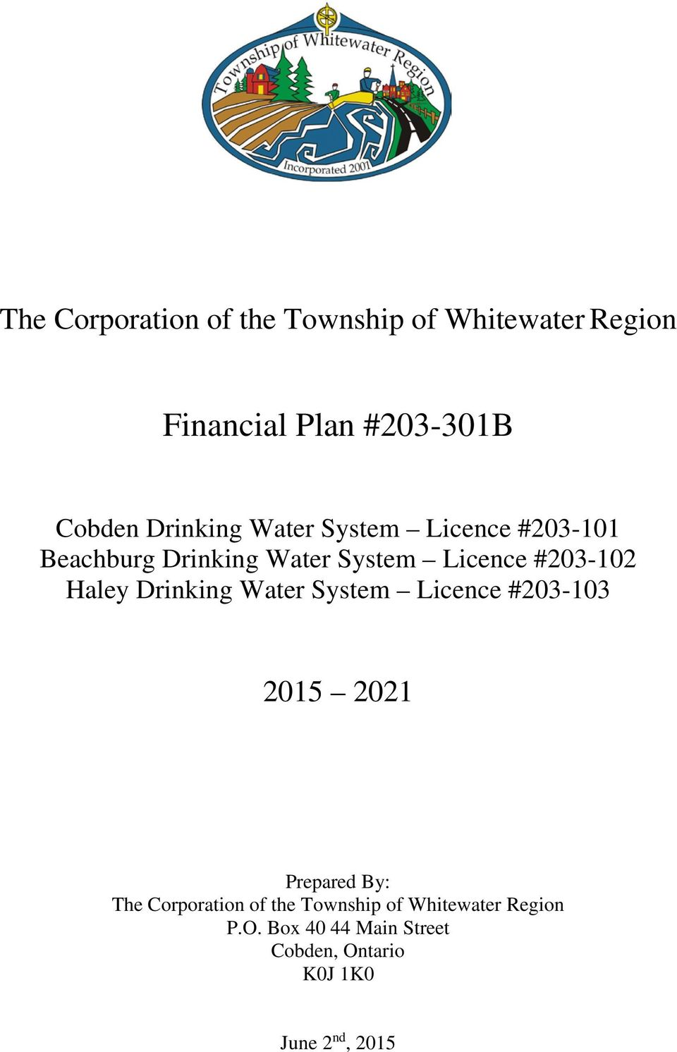 Haley Drinking Water System Licence #203-103 2015 2021 Prepared By: The Corporation of