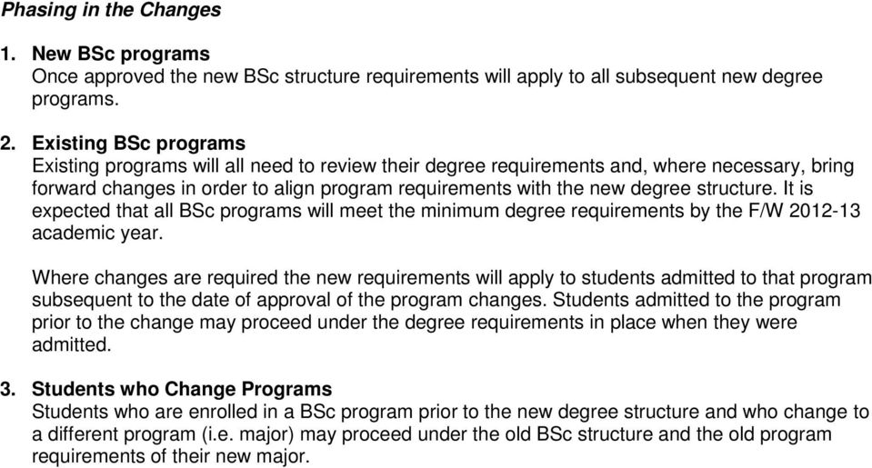 It is expected that all BSc will meet the minimum degree requirements by the F/W 2012-13 academic year.