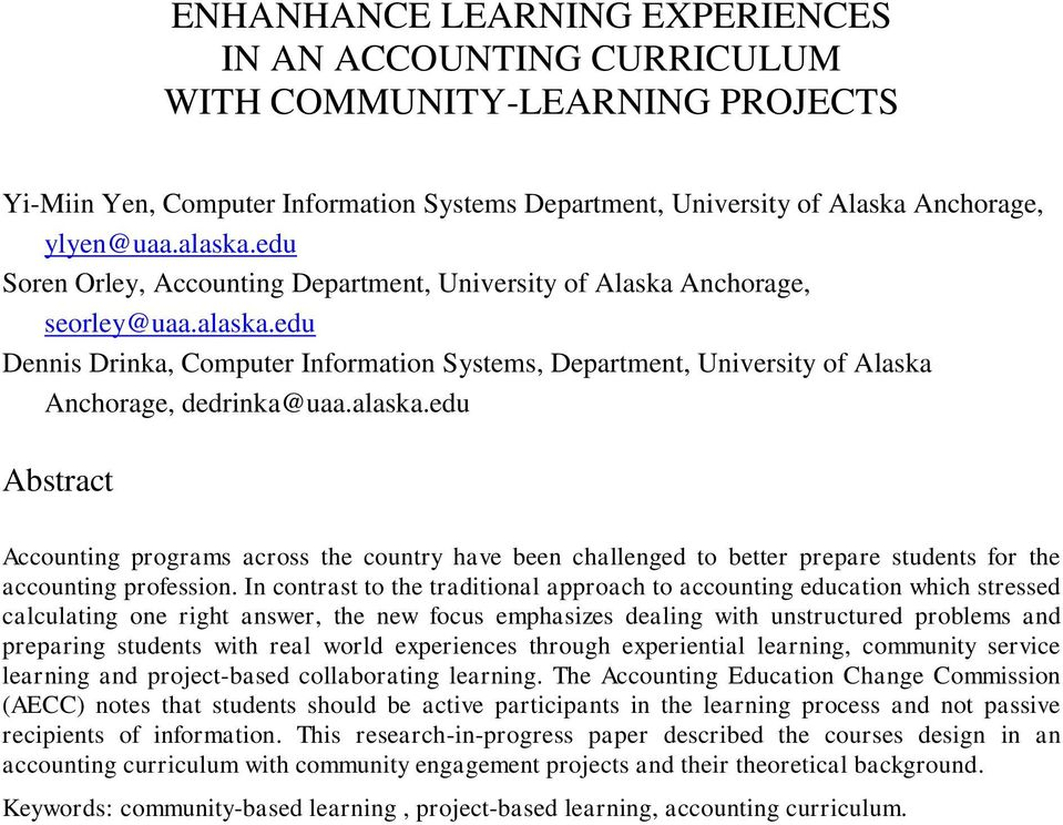 alaska.edu Abstract Accounting programs across the country have been challenged to better prepare students for the accounting profession.