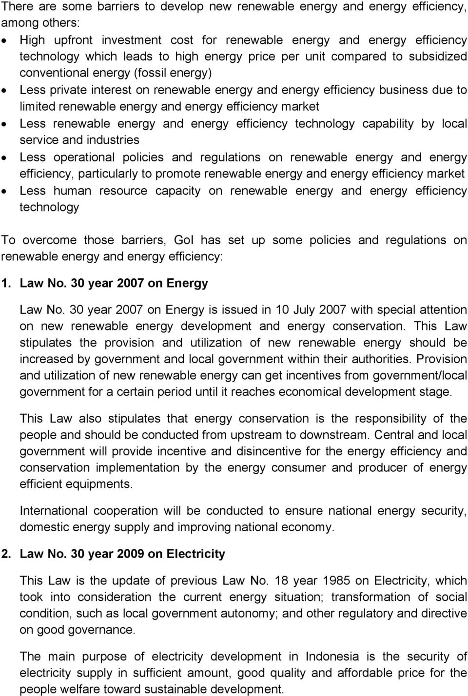 efficiency market Less renewable energy and energy efficiency technology capability by local service and industries Less operational policies and regulations on renewable energy and energy