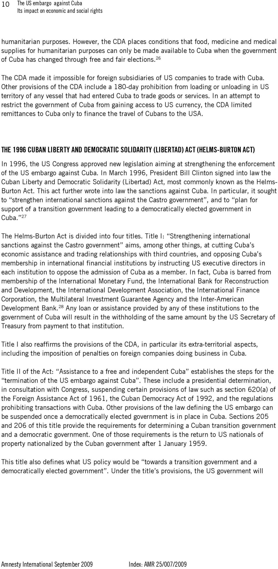 elections. 26 The CDA made it impossible for foreign subsidiaries of US companies to trade with Cuba.