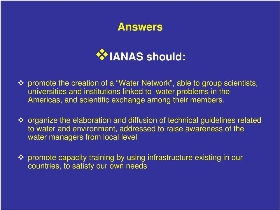 organize the elaboration and diffusion of technical guidelines related to water and environment, addressed to raise