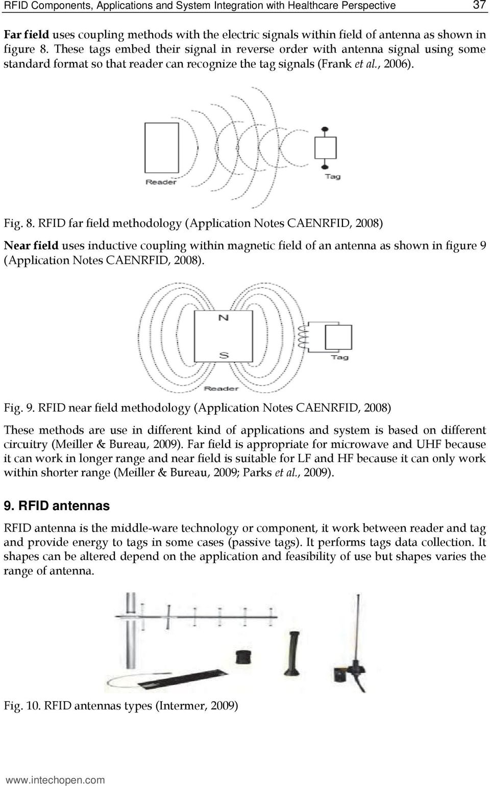 RFID far field methodology (Application Notes CAENRFID, 2008) Near field uses inductive coupling within magnetic field of an antenna as shown in figure 9
