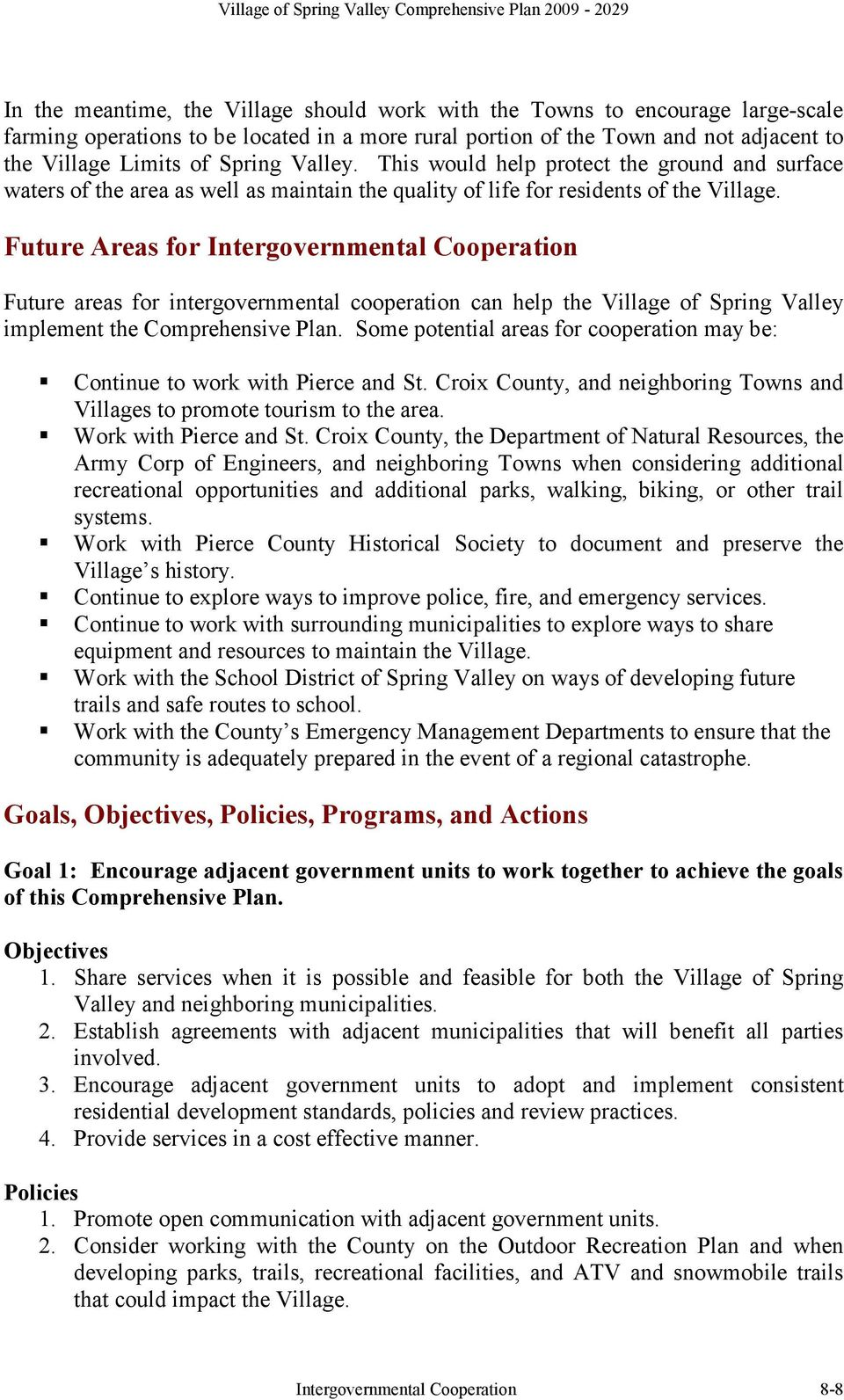 Future Areas for Intergovernmental Cooperation Future areas for intergovernmental cooperation can help the Village of Spring Valley implement the Comprehensive Plan.