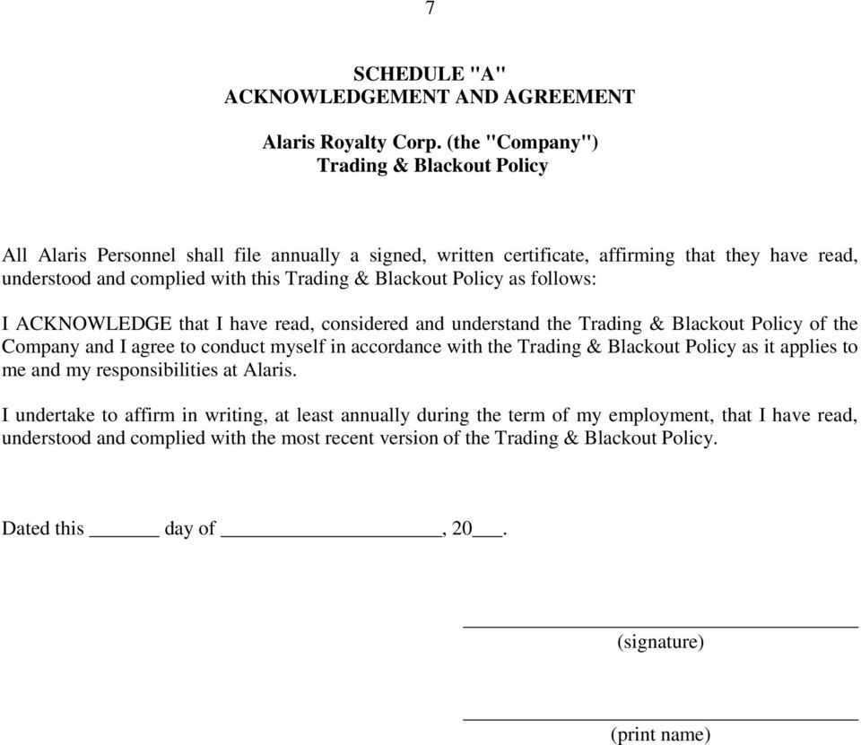 Blackout Policy as follows: I ACKNOWLEDGE that I have read, considered and understand the Trading & Blackout Policy of the Company and I agree to conduct myself in accordance with the