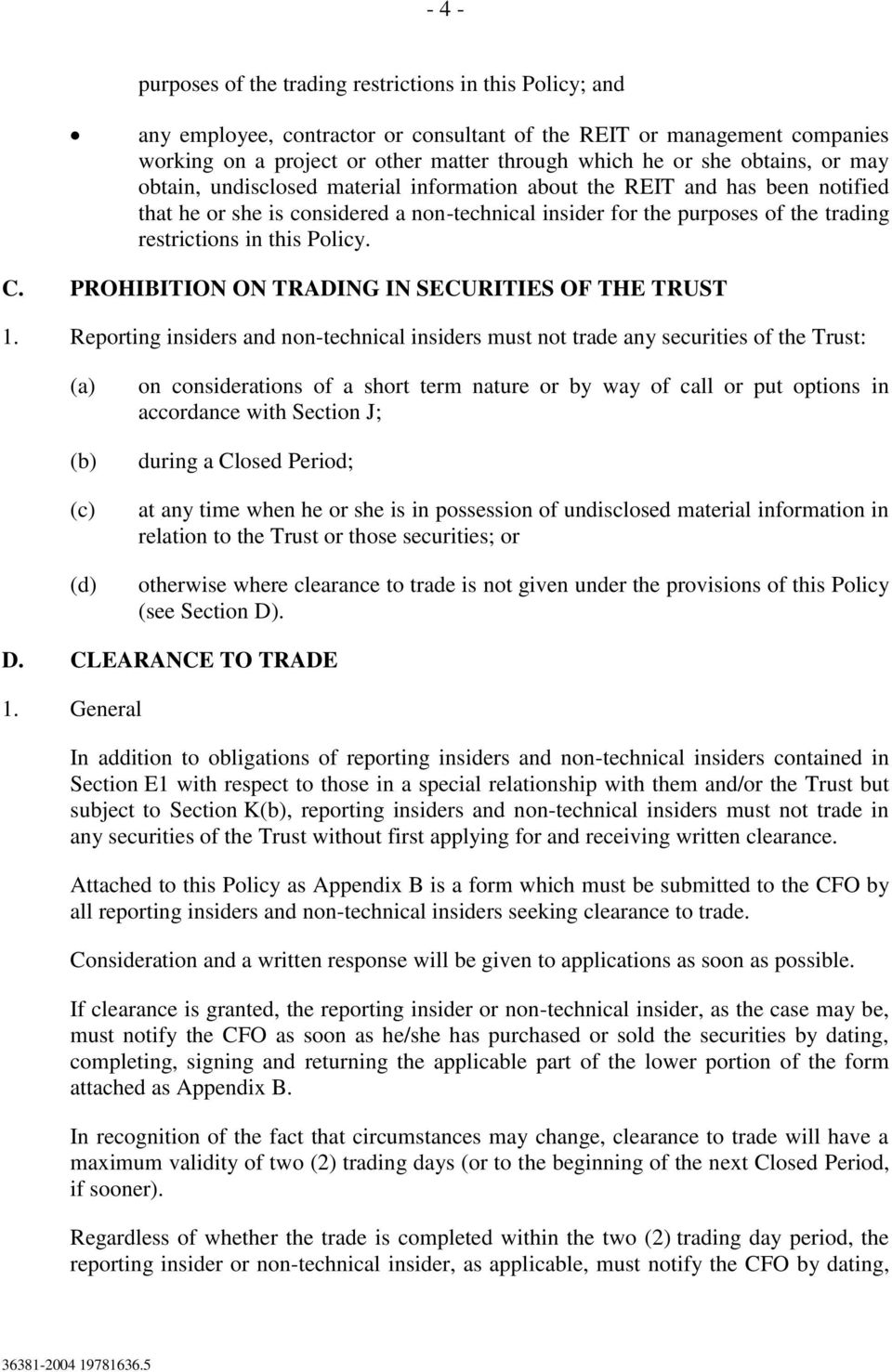 Policy. C. PROHIBITION ON TRADING IN SECURITIES OF THE TRUST 1.