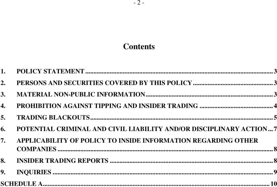 TRADING BLACKOUTS... 5 6. POTENTIAL CRIMINAL AND CIVIL LIABILITY AND/OR DISCIPLINARY ACTION... 7 7.