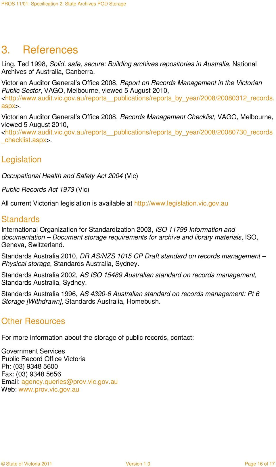 au/reports publications/reports_by_year/2008/20080312_records. aspx>. Victorian Auditor General s Office 2008, Records Management Checklist, VAGO, Melbourne, viewed 5 August 2010, <http://www.audit.