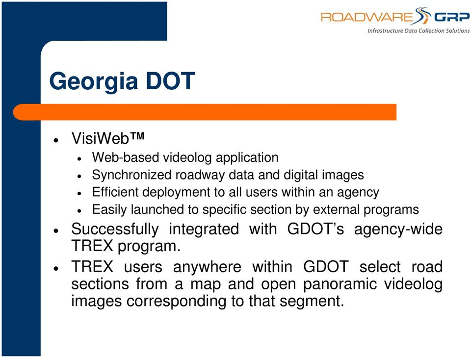 programs Successfully integrated with GDOT s agency-wide TREX program.