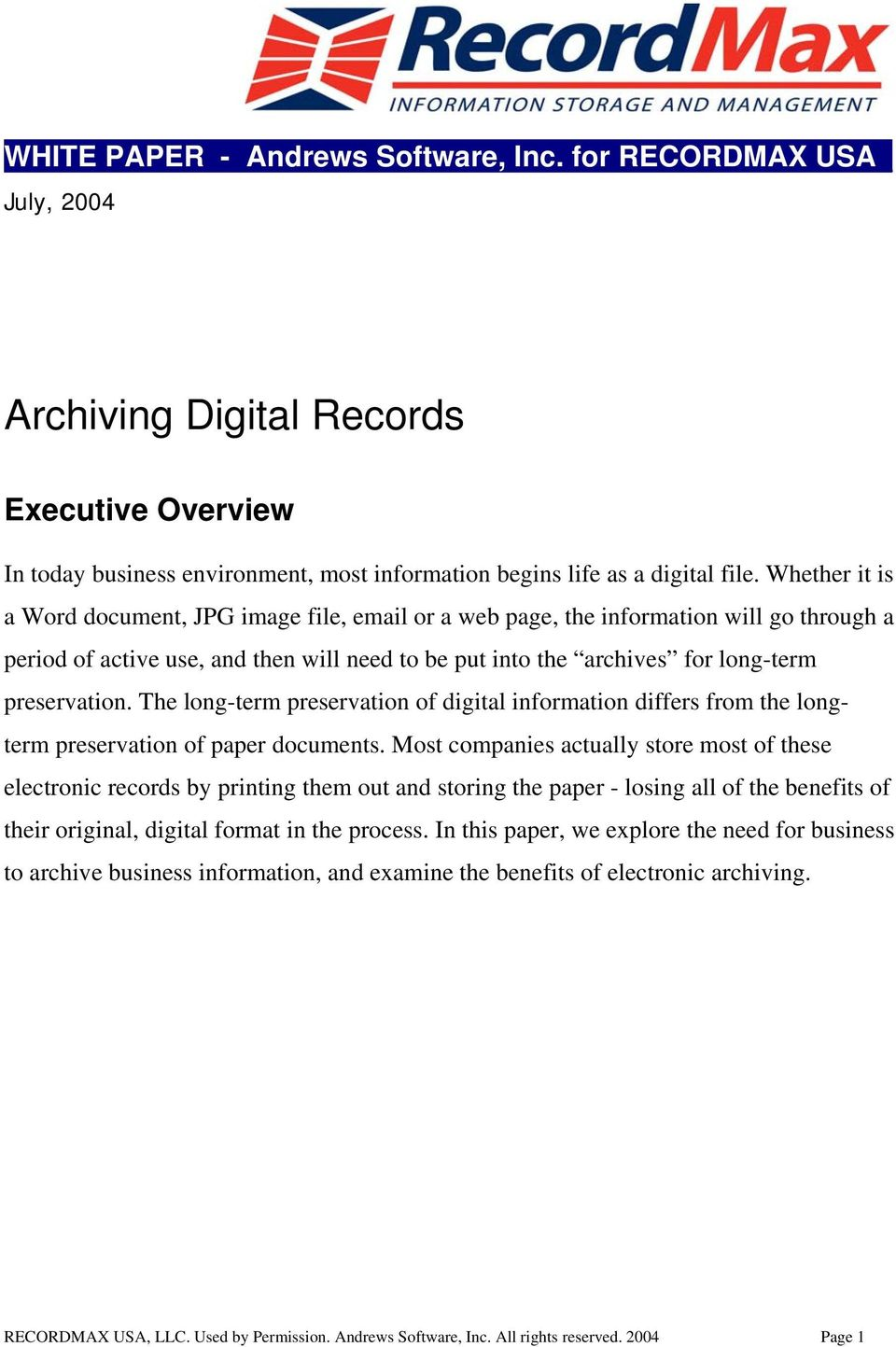 The long-term preservation of digital information differs from the longterm preservation of paper documents.