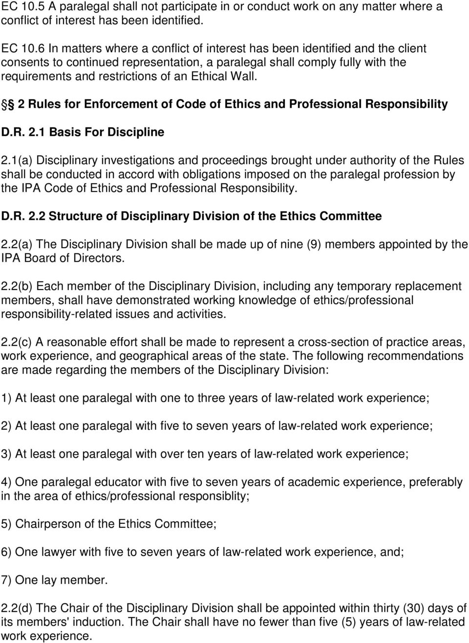 Wall. 2 Rules for Enforcement of Code of Ethics and Professional Responsibility D.R. 2.1 Basis For Discipline 2.