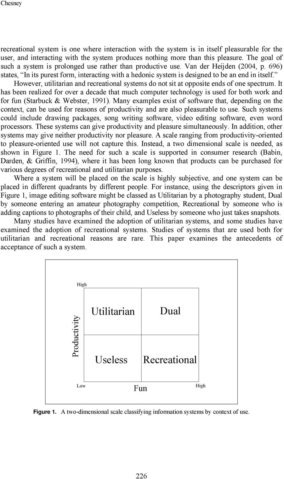 However, utilitarian and recreational systems do not sit at opposite ends of one spectrum.