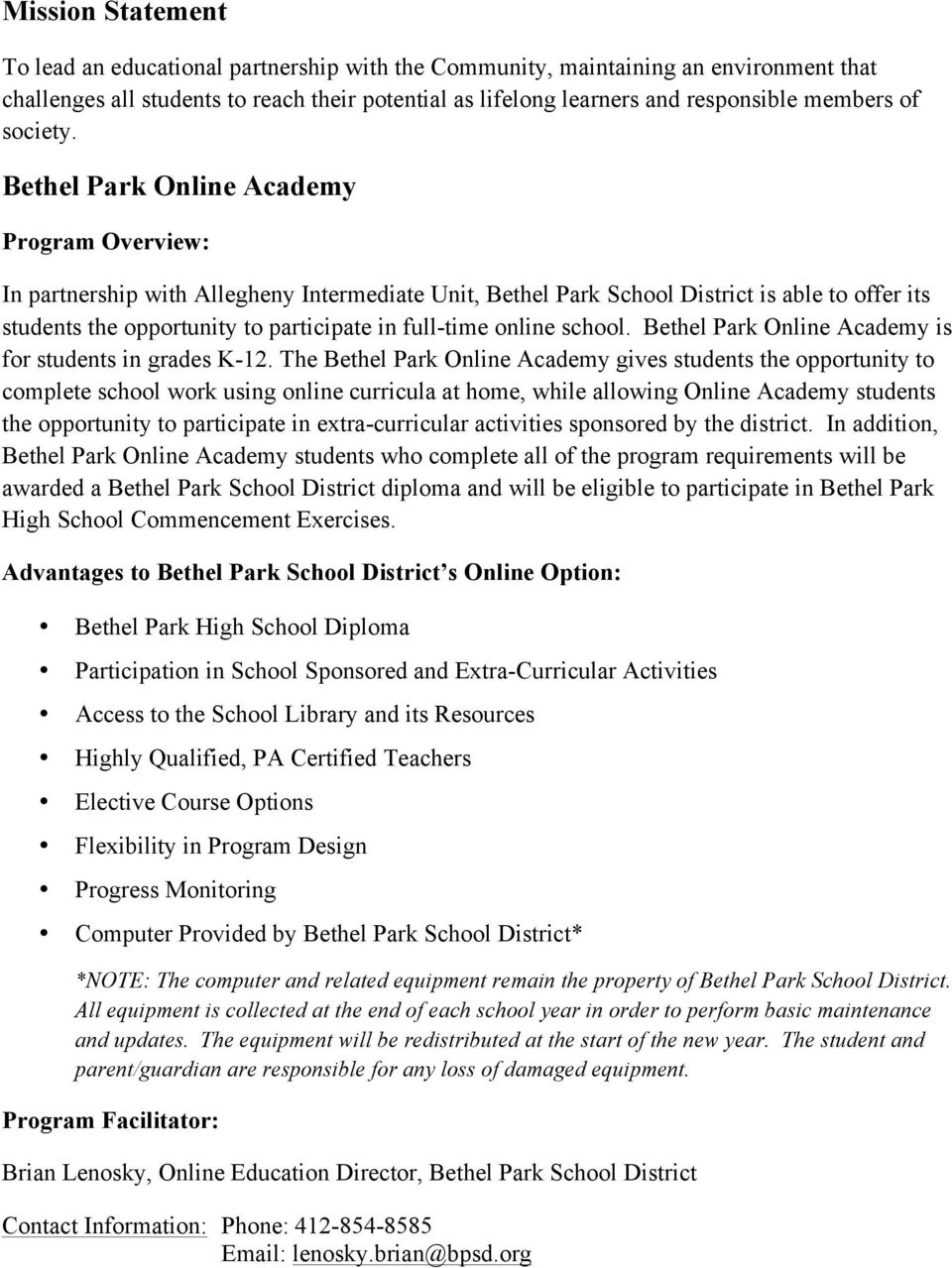 Bethel Park Online Academy Program Overview: In partnership with Allegheny Intermediate Unit, Bethel Park School District is able to offer its students the opportunity to participate in full-time