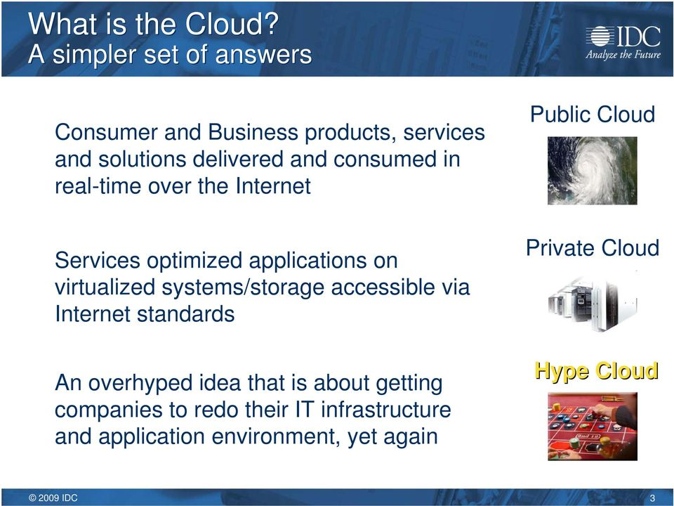 in real-time over the Internet Services optimized applications on virtualized systems/storage