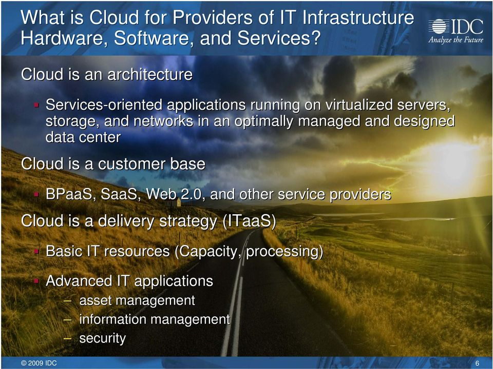 optimally managed and designed data center Cloud is a customer base BPaaS, SaaS,, Web 2.