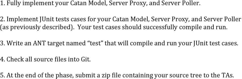Your test cases should successfully compile and run. 3.