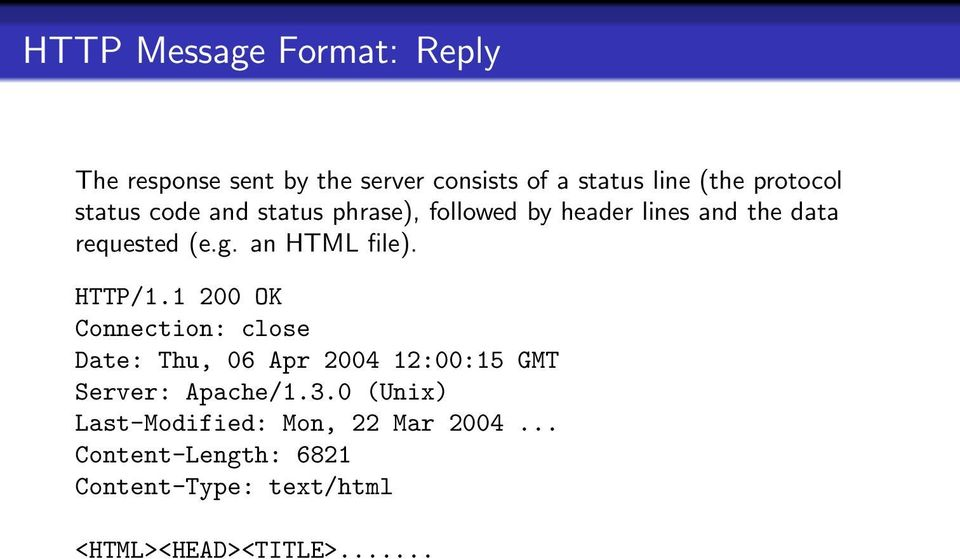 HTTP/1.1 200 OK Connection: close Date: Thu, 06 Apr 2004 12:00:15 GMT Server: Apache/1.3.
