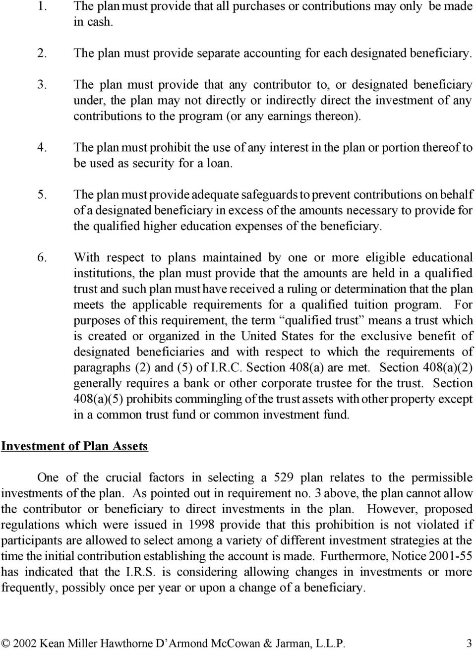 thereon). 4. The plan must prohibit the use of any interest in the plan or portion thereof to be used as security for a loan. 5.