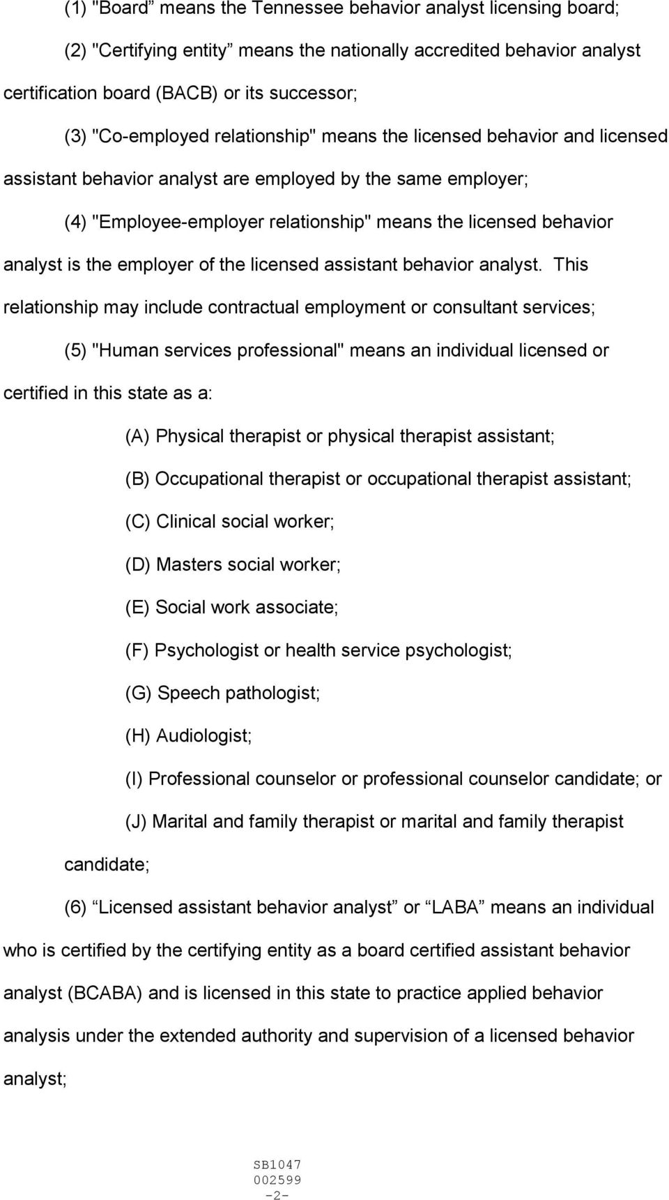 employer of the licensed assistant behavior analyst.