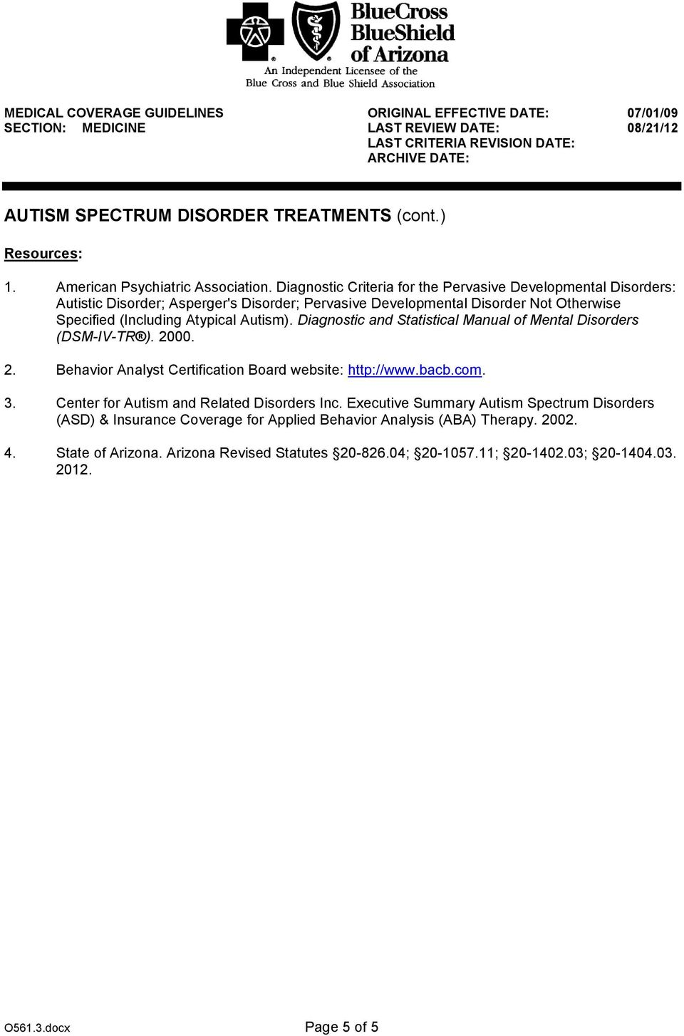 (Including Atypical Autism). Diagnostic and Statistical Manual of Mental Disorders (DSM-IV-TR ). 2000. 2. Behavior Analyst Certification Board website: http://www.bacb.