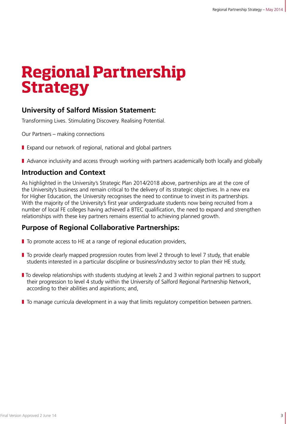 Introduction and Context As highlighted in the University s Strategic Plan 2014/2018 above, partnerships are at the core of the University s business and remain critical to the delivery of its