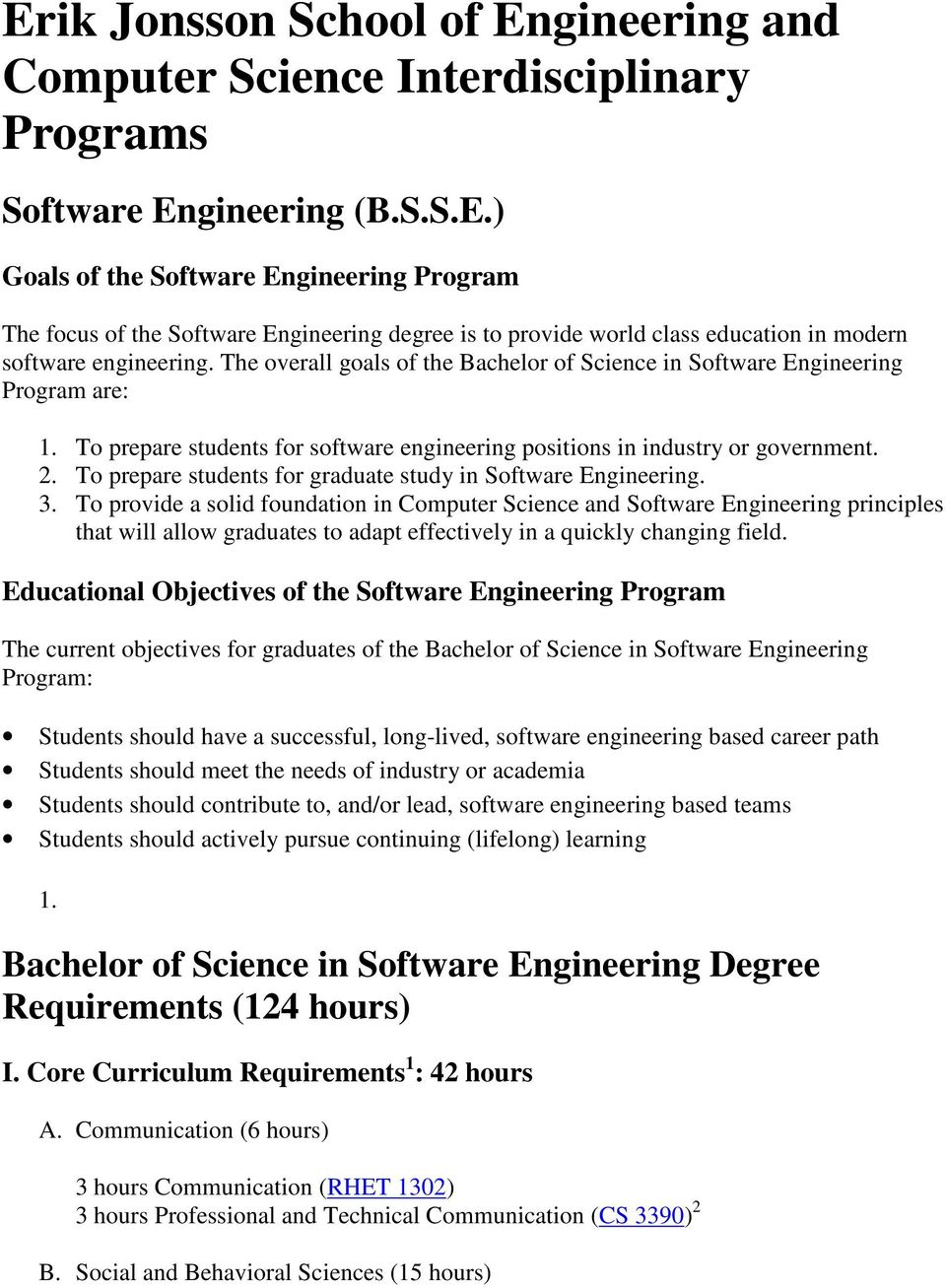 To prepare students for graduate study in Software Engineering. 3.