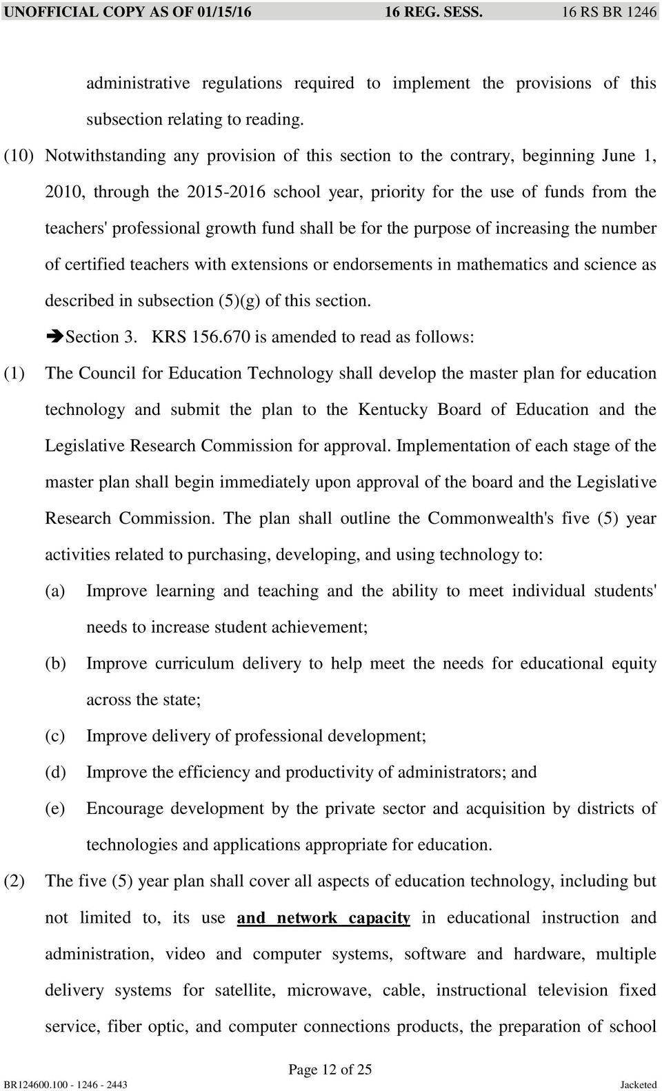 fund shall be for the purpose of increasing the number of certified teachers with extensions or endorsements in mathematics and science as described in subsection (5)(g) of this section. Section 3.