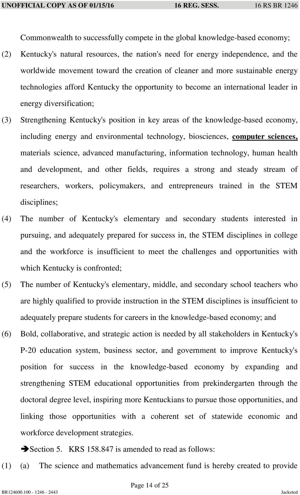 the knowledge-based economy, including energy and environmental technology, biosciences, computer sciences, materials science, advanced manufacturing, information technology, human health and