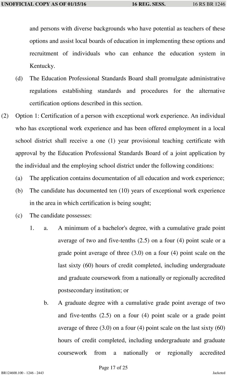 The Education Professional Standards Board shall promulgate administrative regulations establishing standards and procedures for the alternative certification options described in this section.