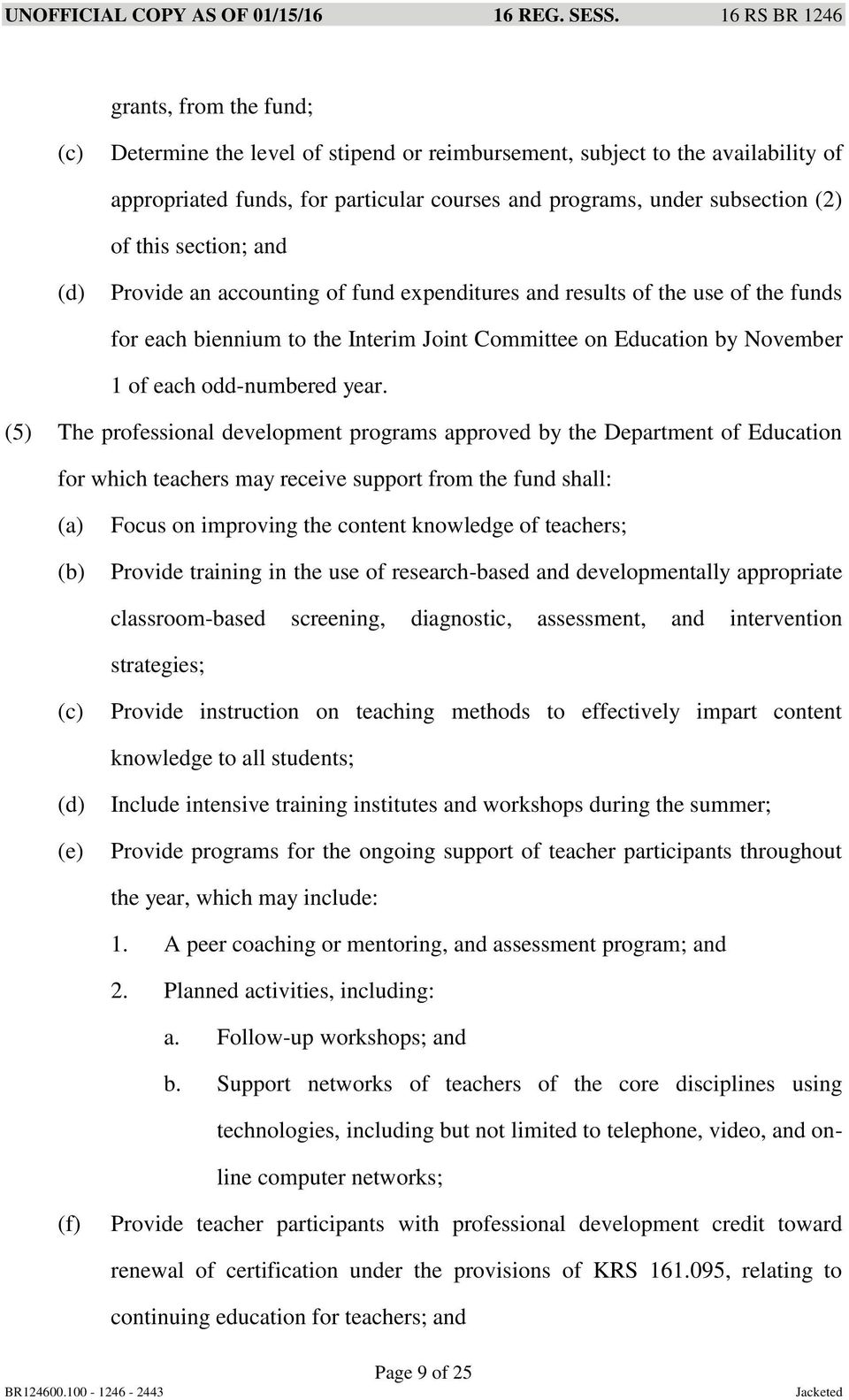 (5) The professional development programs approved by the Department of Education for which teachers may receive support from the fund shall: Focus on improving the content knowledge of teachers;
