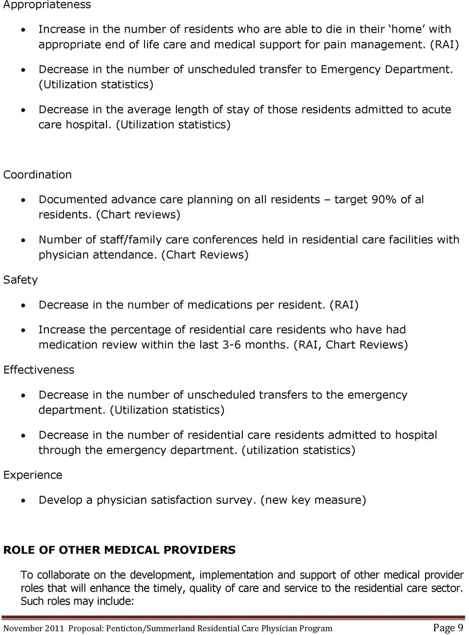 (Utilization statistics) Coordination Documented advance care planning on all residents target 90% of al residents.