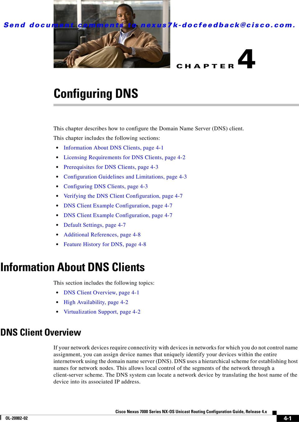 and Limitations, page 4-3 Clients, page 4-3 Verifying the DNS Client Configuration, page 4-7 DNS Client Example Configuration, page 4-7 DNS Client Example Configuration, page 4-7 Default Settings,