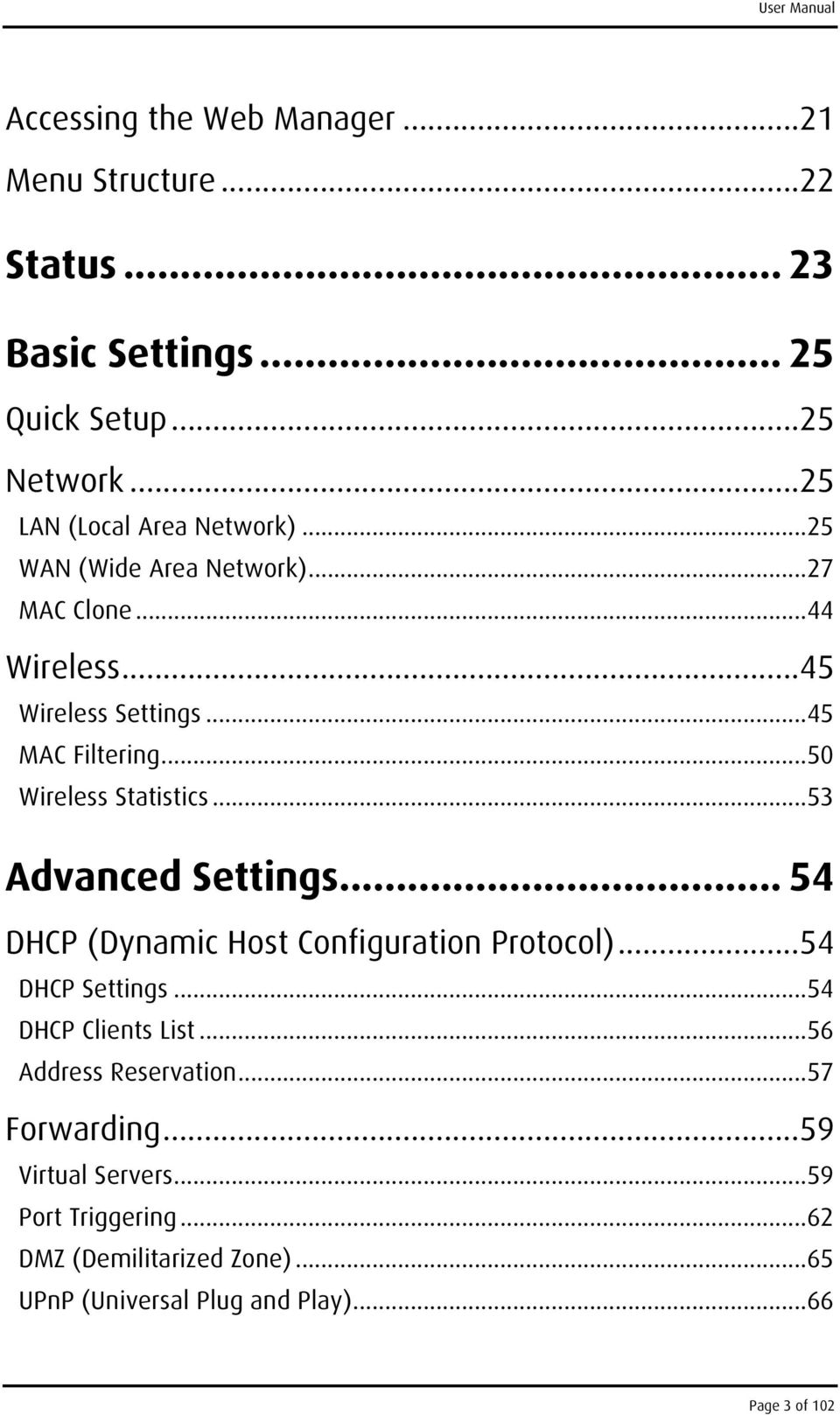 ..50 Wireless Statistics...53 Advanced Settings... 54 DHCP (Dynamic Host Configuration Protocol)...54 DHCP Settings...54 DHCP Clients List.