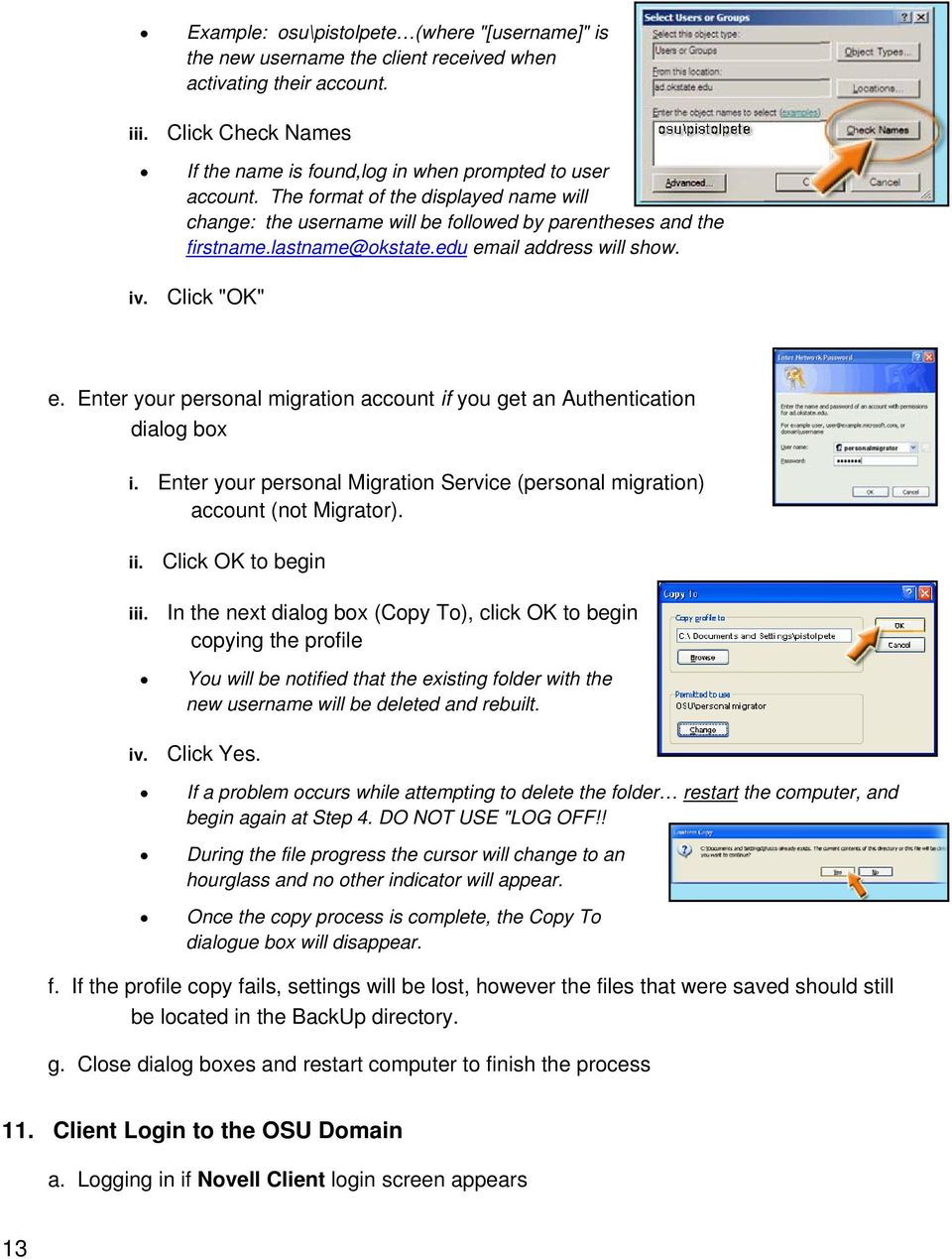 Enter your personal migration account if you get an Authentication dialog box i. Enter your personal Migration Service (personal migration) account (not Migrator).