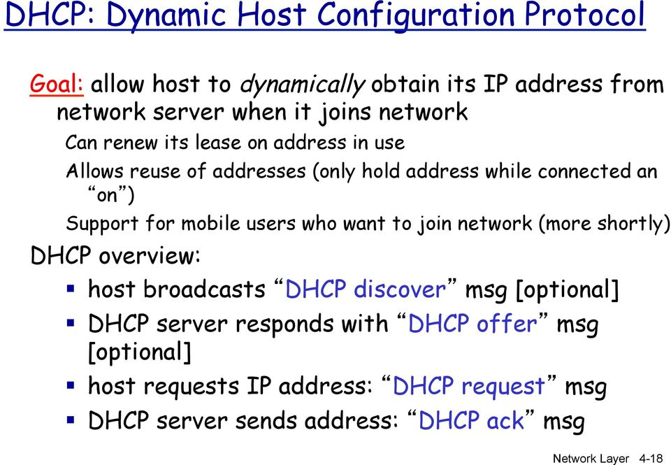 "Support for mobile users who want to join network (more shortly) overview: "" host broadcasts discover msg [optional] """