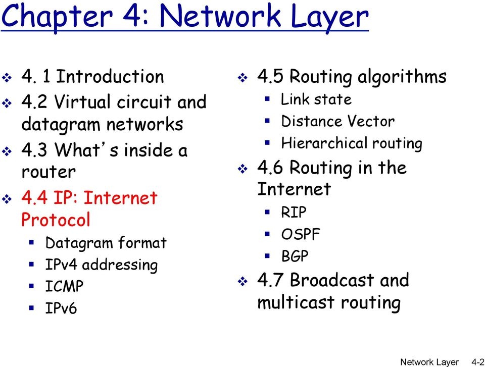 "5 Routing algorithms "" Link state "" Distance Vector "" Hierarchical routing! 4."