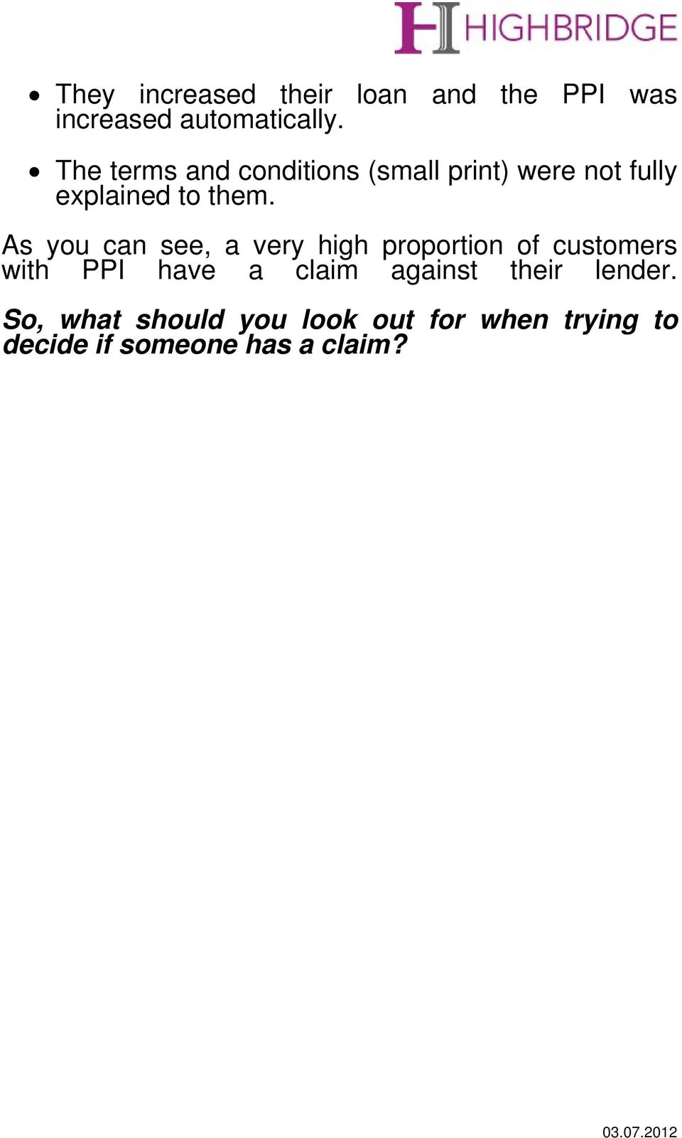 As you can see, a very high proportion of customers with PPI have a claim