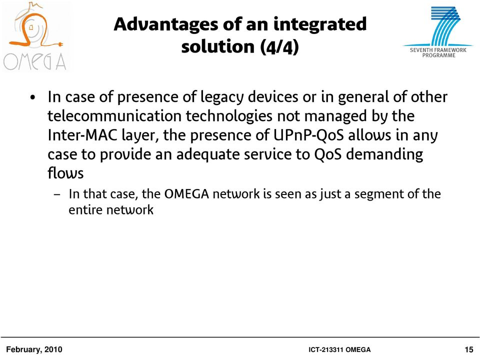 UPnP-QoS allows in any case to provide an adequate service to QoS demanding flows In that case,