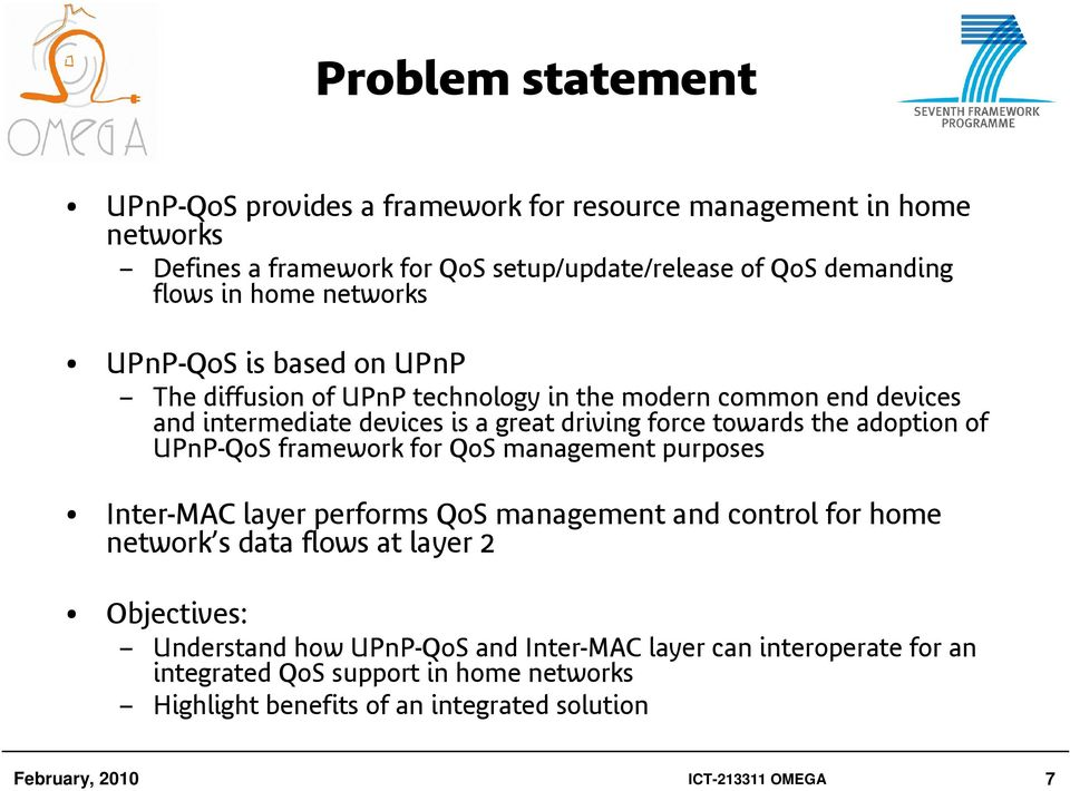 adoption of UPnP-QoS framework for QoS management purposes Inter-MAC layer performs QoS management and control for home network s data flows at layer 2 Objectives: